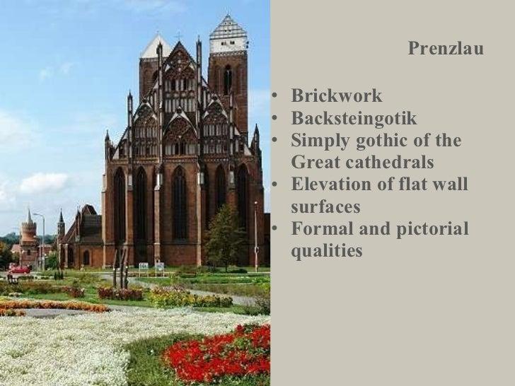 Prenzlau <ul><li>Brickwork </li></ul><ul><li>Backsteingotik </li></ul><ul><li>Simply gothic of the Great cathedrals </li><...