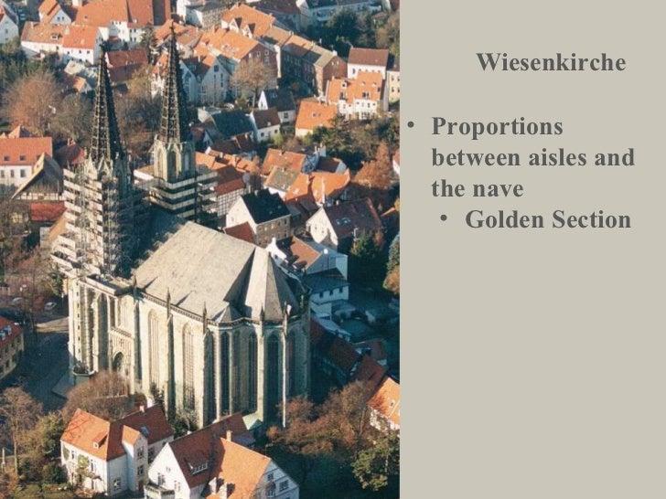 Wiesenkirche <ul><li>Proportions between aisles and the nave </li></ul><ul><ul><li>Golden Section </li></ul></ul>
