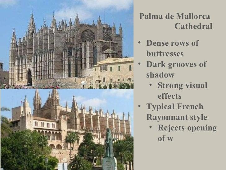 Palma de Mallorca  Cathedral <ul><li>Dense rows of buttresses </li></ul><ul><li>Dark grooves of shadow </li></ul><ul><ul><...