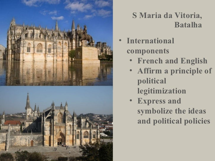 S Maria da Vitoria, Batalha <ul><li>International components </li></ul><ul><ul><li>French and English </li></ul></ul><ul><...