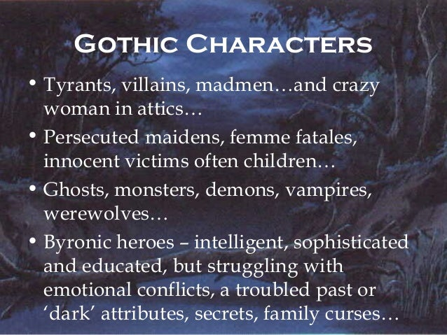 gothic writing elements What are examples of gothic literature update cancel there are some elements of gothic in the writings of bronte sisters, wuthering heights is a god example.