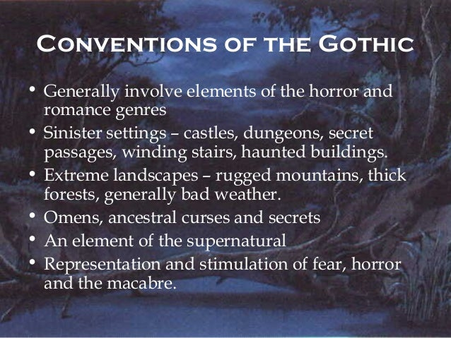 elements of the gothic genre Elements of the gothic in heavy metal: a match  elements of the gothic have pervaded the genre,  while the gothic elements grew out of the notion of the.
