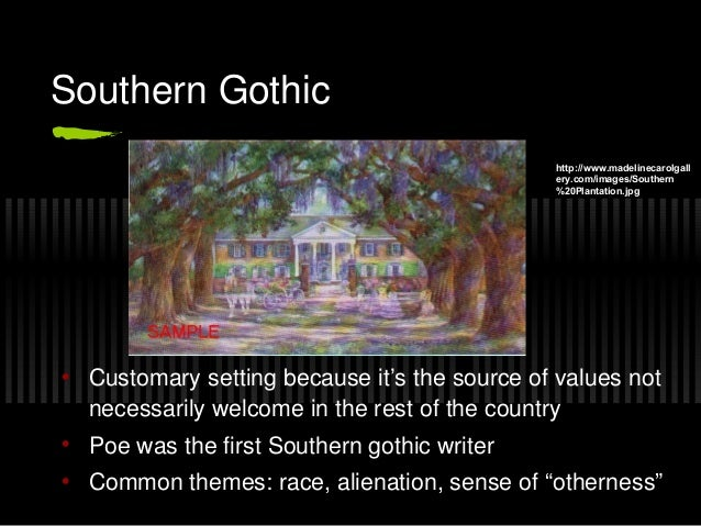 elements of southern gothic literature essay These elements, while perhaps southern gothic literature southern gothic is a writing style used in many short stories and novels based on the american south.