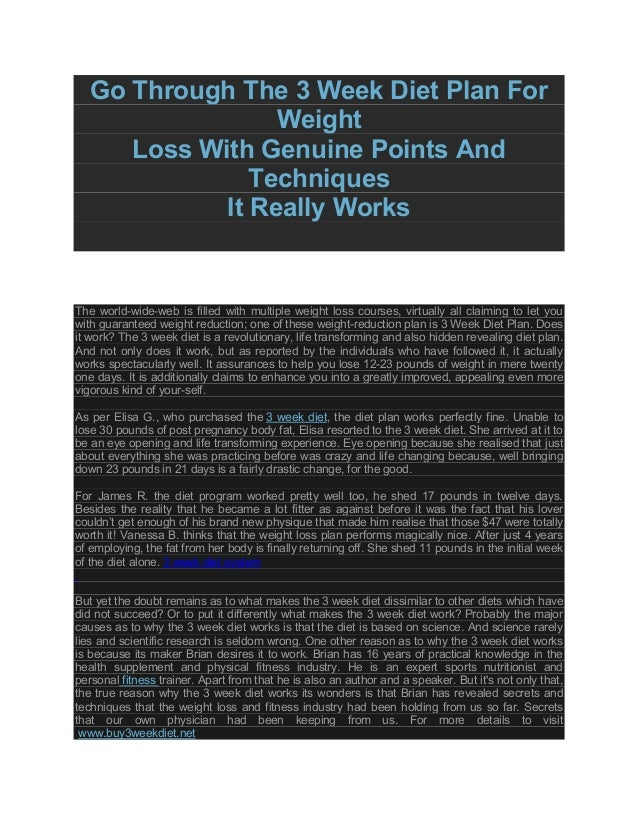 Go Through The 3 Week Diet Plan For Weight Loss With Genuine Points And Techniques It Really Works The world-wide-web is f...