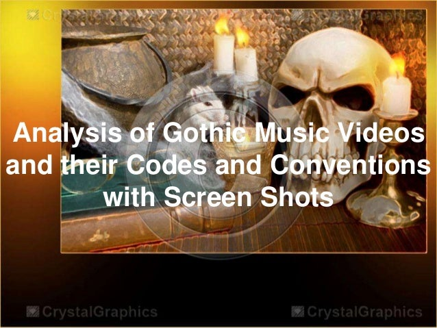 Analysis of Gothic Music Videos and their Codes and Conventions with Screen Shots