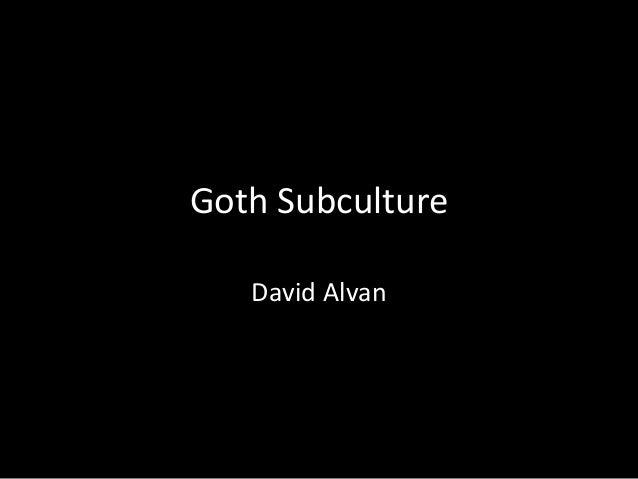 Goth Subculture David Alvan