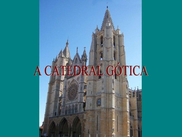 A CATEDRAL GÓTICA