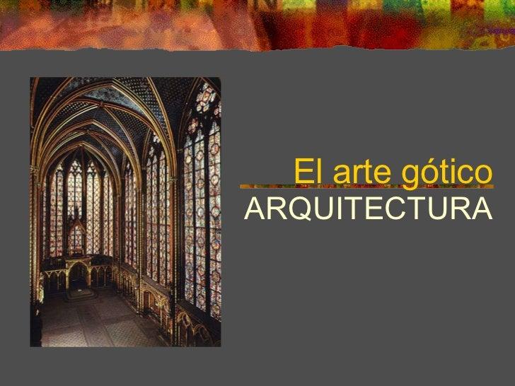 El arte gótico ARQUITECTURA