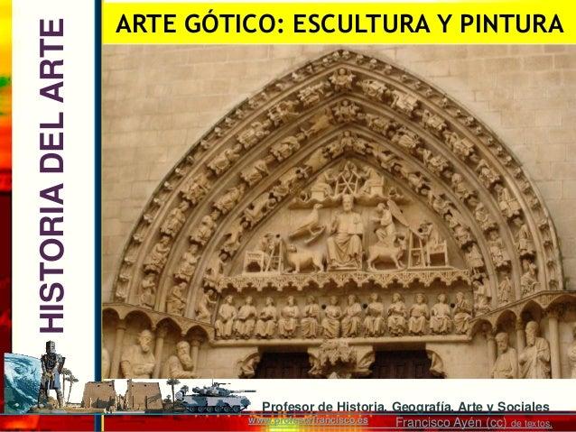 ARTE GÓTICO: ESCULTURA Y PINTURAHISTORIA DEL ARTE                               Profesor de Historia, Geografía, Arte y So...