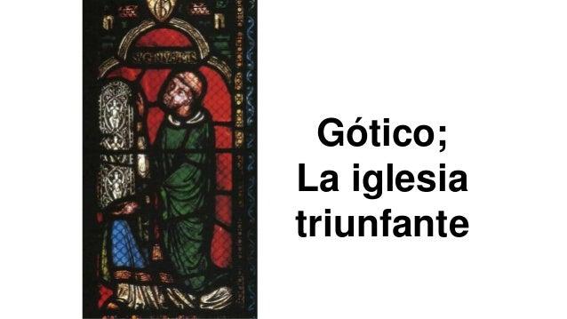 Gótico; La iglesia triunfante