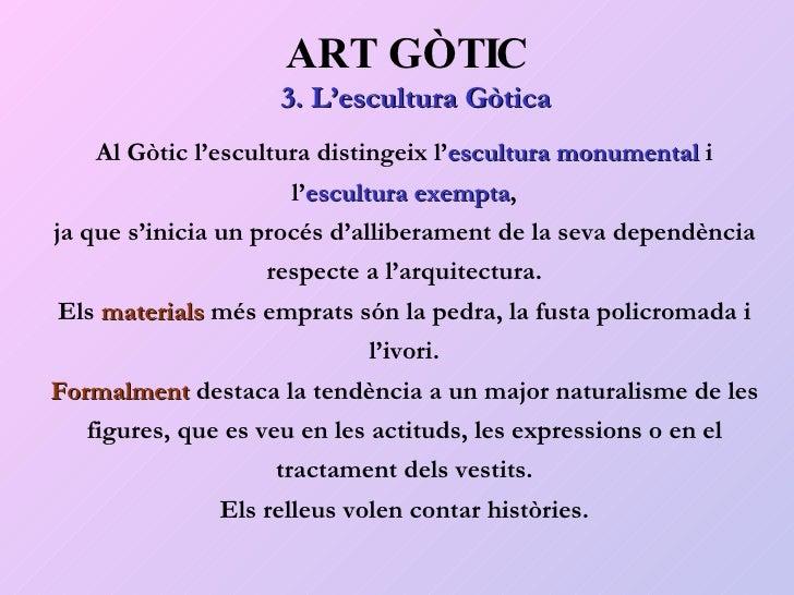 ART GÒTIC 3. L'escultura Gòtica Al Gòtic l'escultura distingeix l' escultura monumental  i l' escultura   exempta , ja que...