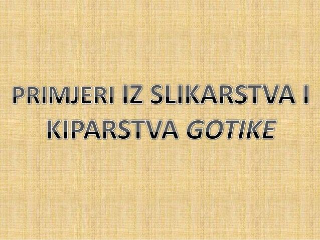 KIPARSTVOOPĆE KARAKTERISTIKE- Najreprezentativniji su veliki skulptorski programi koji se nalaze napročeljima katedrala- P...