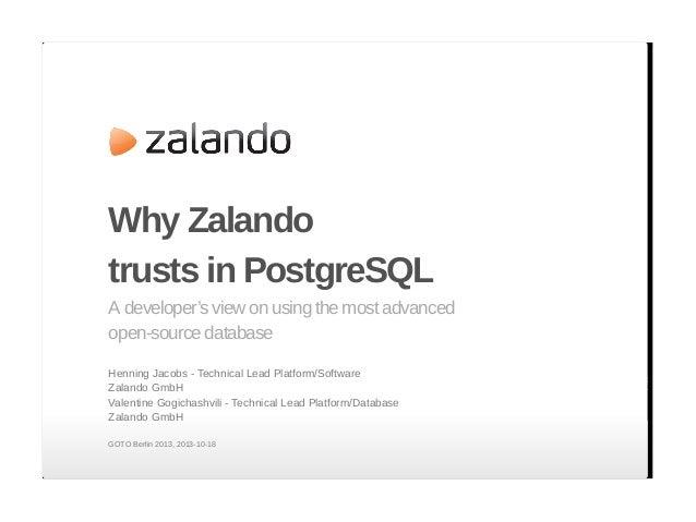 Who we are Henning Jacobs <henning.jacobs@zalando.de> with Zalando since 2010 NO DBA, NO PostgreSQL Expert Valentine Gogic...