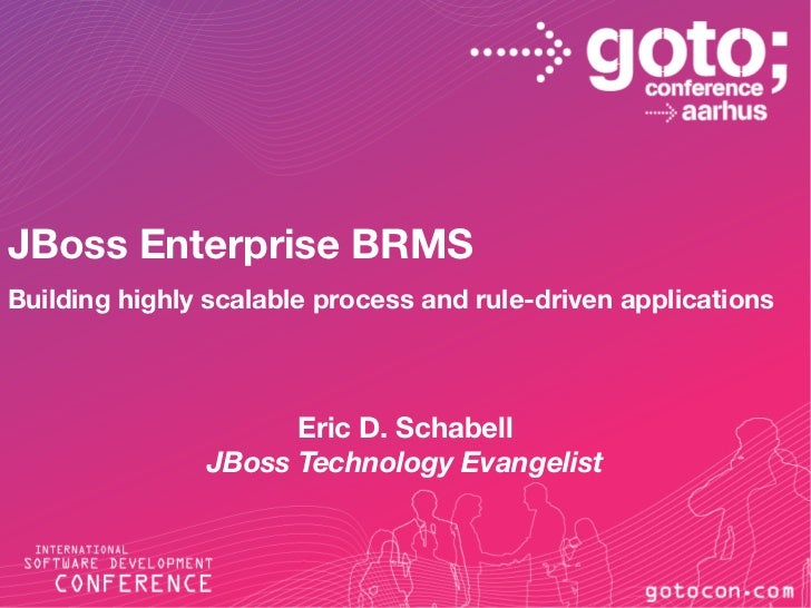 JBoss Enterprise BRMSBuilding highly scalable process and rule-driven applications                     Eric D. Schabell   ...