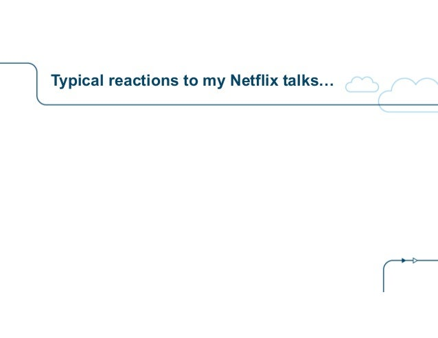 Typical reactions to my Netflix talks…
