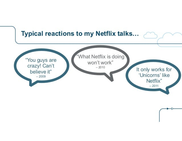 """Typical reactions to my Netflix talks… """"You guys are crazy! Can't believe it"""" – 2009 """"What Netflix is doing won't work"""" – ..."""