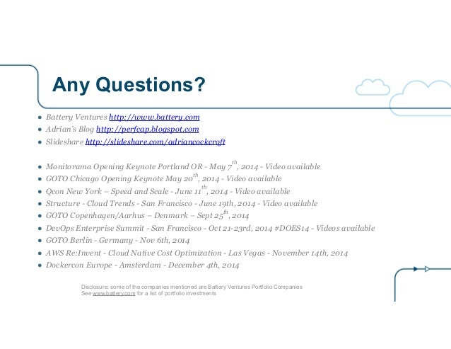 Any Questions? Disclosure: some of the companies mentioned are Battery Ventures Portfolio Companies See www.battery.com fo...