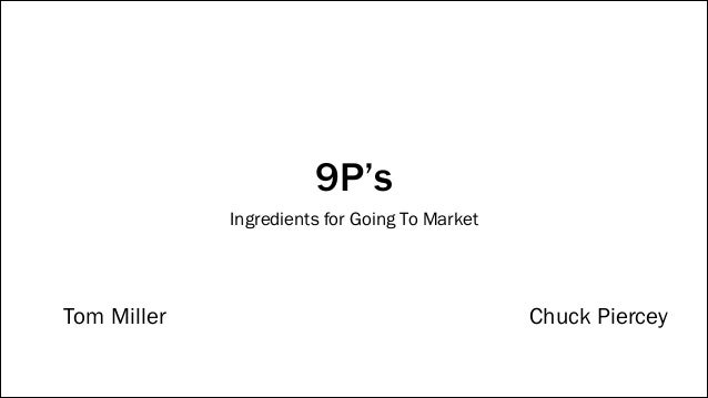 9P's Ingredients for Going To Market  Tom Miller  Chuck Piercey