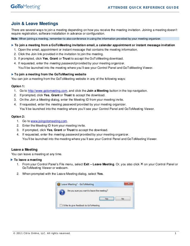 ATTENDEE QUICK REFERENCE GUIDE  Join & Leave Meetings There are several ways to join a meeting depending on how you receiv...
