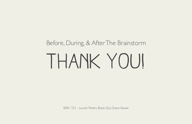 Before, During, & After The Brainstorm