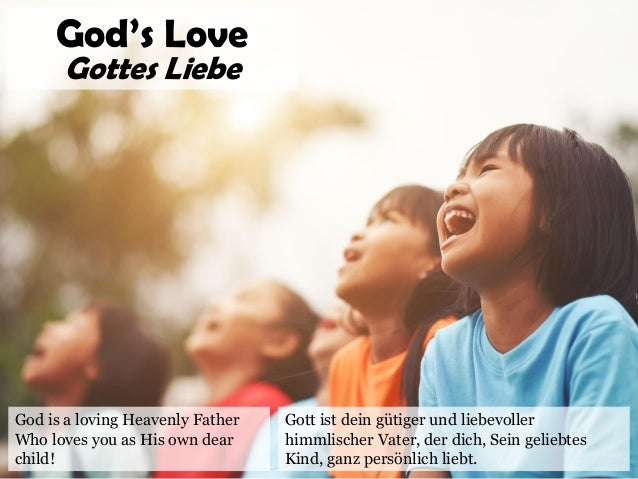 God is a loving Heavenly Father Who loves you as His own dear child! God's Love Gottes Liebe Gott ist dein gütiger und lie...