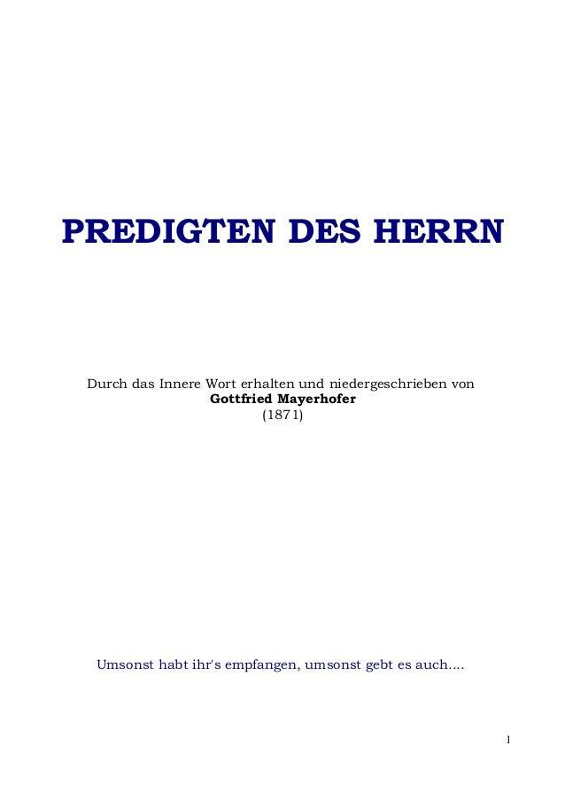 PREDIGTEN DES HERRN Durch das Innere Wort erhalten und niedergeschrieben von                  Gottfried Mayerhofer        ...