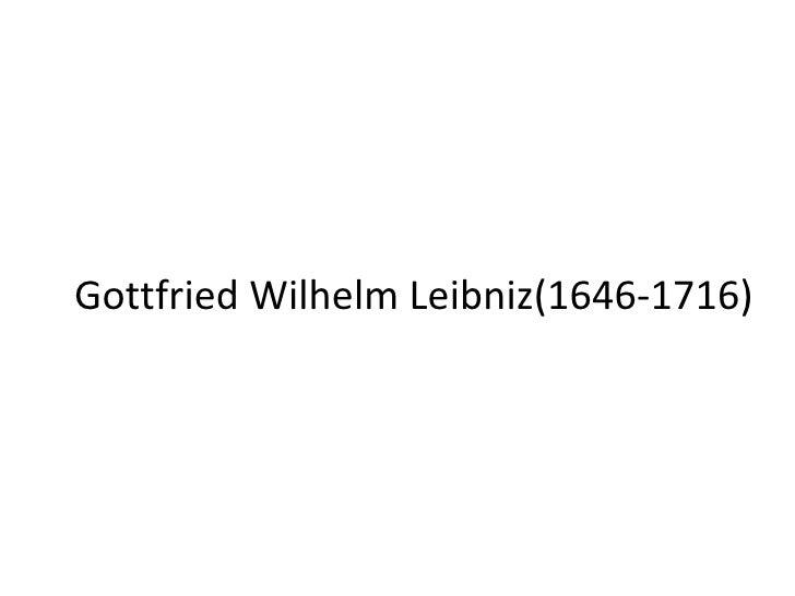 Gottfried Wilhelm Leibniz(1646-1716)