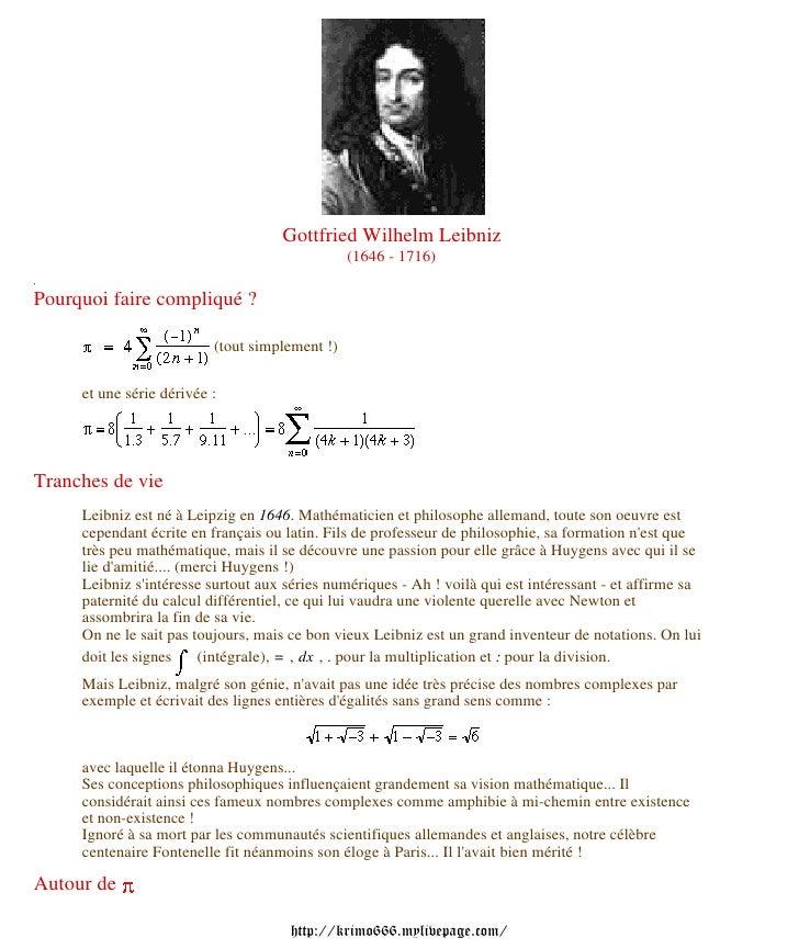 Gottfried Wilhelm Leibniz                                                 (1646 - 1716)  Pourquoi faire compliqué ?       ...
