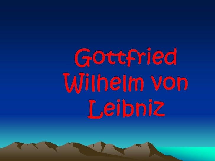 Gottfried Wilhelm von Leibniz<br />