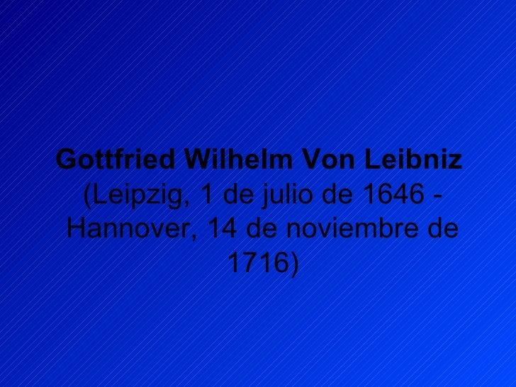 essay on gottfried wilhelm von leibniz Amazoncom: discourse on metaphysics and other essays (hackett classics) ( 9780872201323): gottfried wilhelm freiherr von leibniz: books.