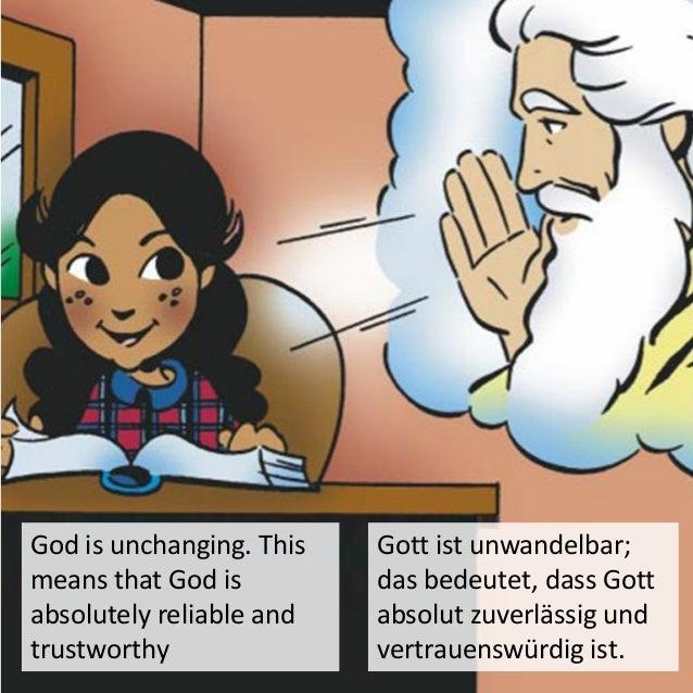 God is omnipotent; He is all-powerful and can do anything. Gott ist allmächtig; er kann tun, was ihm gefällt.