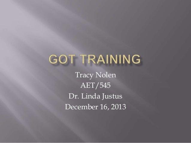 Tracy Nolen AET/545 Dr. Linda Justus December 16, 2013