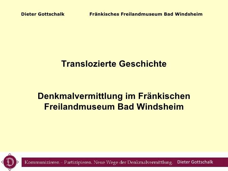 Translozierte Geschichte Denkmalvermittlung im Fränkischen Freilandmuseum Bad Windsheim Dieter Gottschalk   Fränkisches Fr...