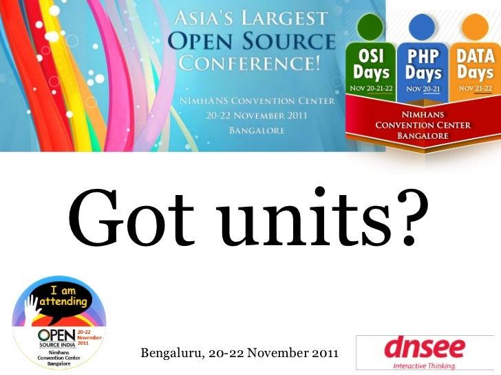 Got units?  Bengaluru, 20-22 November 2011