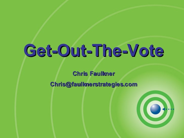 Get-Out-The-Vote Chris Faulkner [email_address]