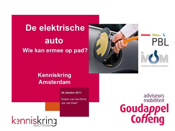 De elektrische auto  Wie kan ermee op pad? 26 oktober 2011 Robert van den Brink Jos van Kleef Beeld plaatsen  ter grootte ...
