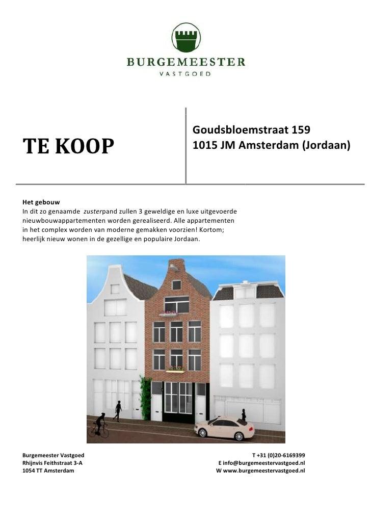 Goudsbloemstraat 159 TE KOOP                                              1015 JM Amsterdam (Jordaan)    Het gebouw In dit...