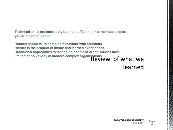 Review  of what we learned<br />8/29/2011<br />Page 16<br />dr.sarma/saamaacademy<br />Technical skills are necessary but ...