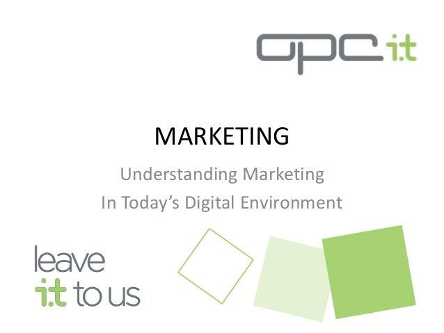 MARKETING Understanding Marketing In Today's Digital Environment