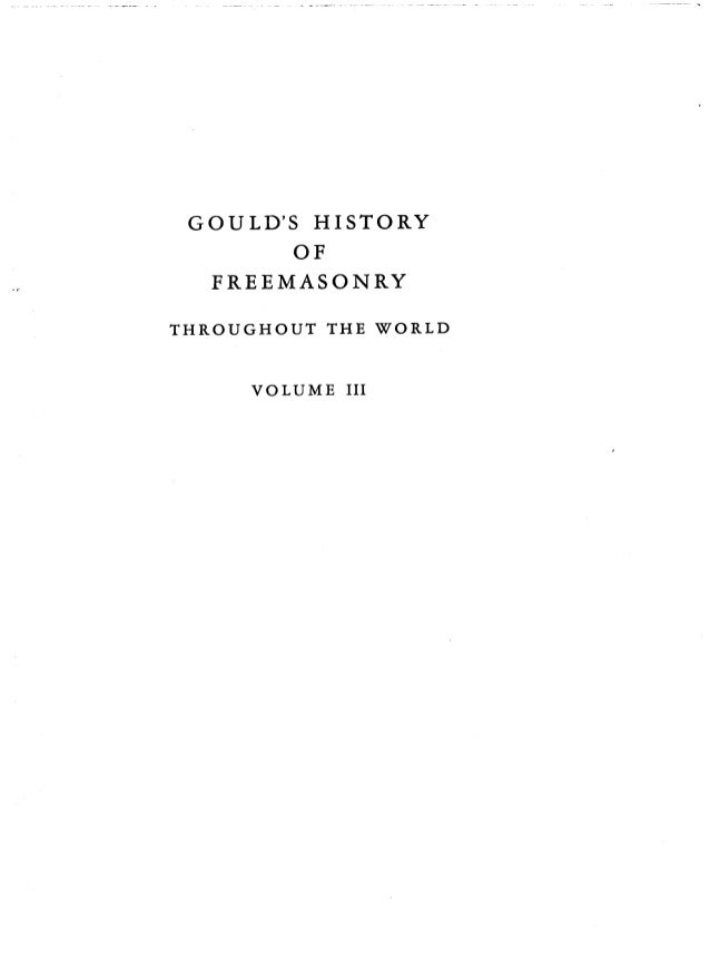 GOULD'S HISTORY OF FREEMASONRY THROUGHOUT THE WORLD VOLUME III
