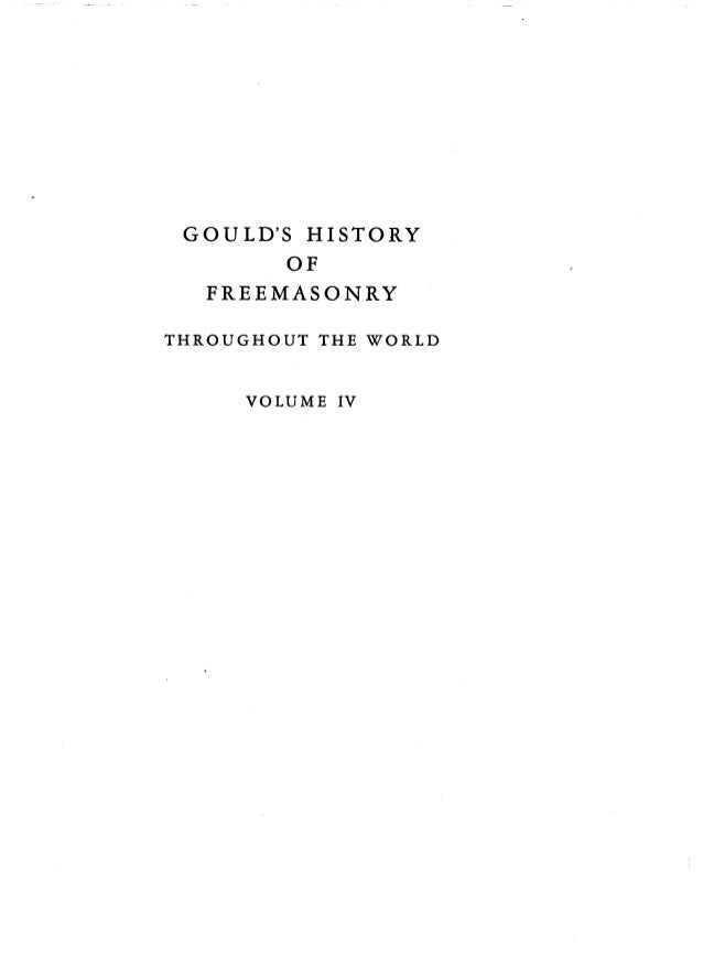 GOULD'S HISTORY OF FREEMASONRY THROUGHOUT THE WORLD VOLUME IV