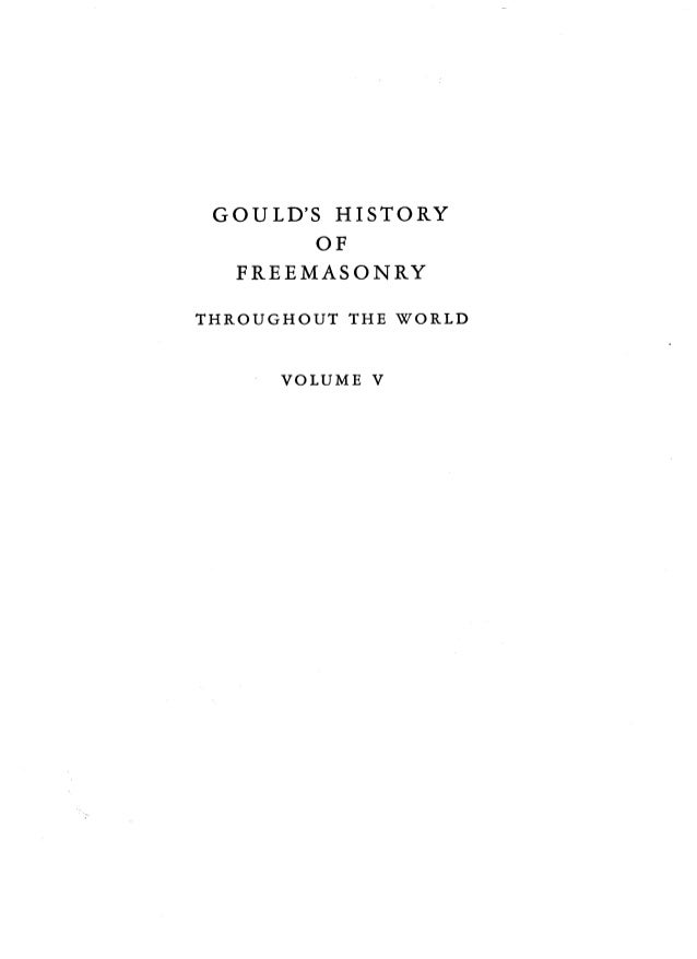 ... nowlife lifey lifepr ingtot yetGOULD'S HISTORY OF FREEMASONRY THROUGHOUT THE WORLD VOLUME V