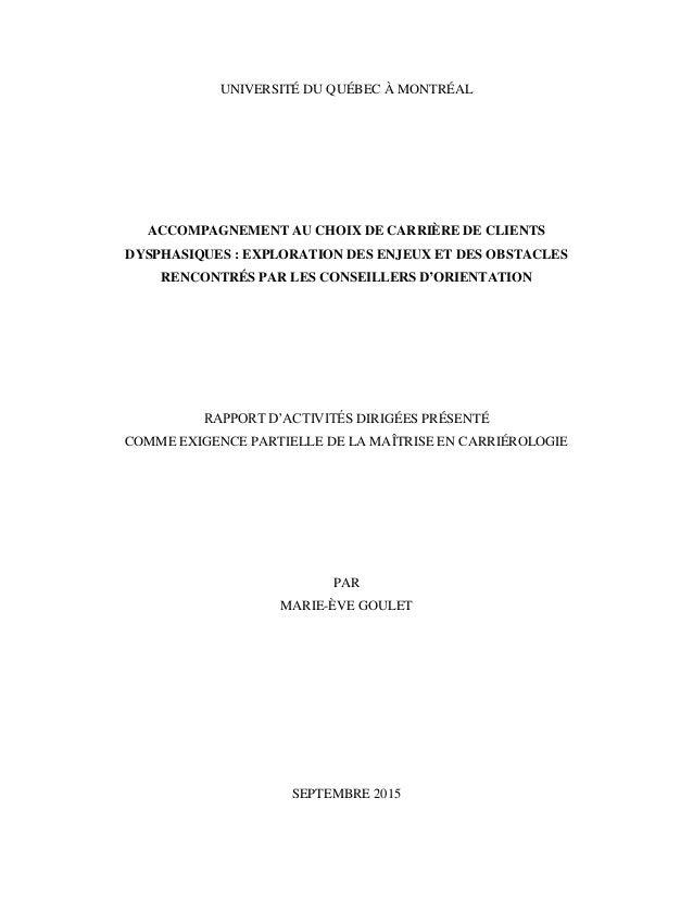 UNIVERSITÉ DU QUÉBEC À MONTRÉAL ACCOMPAGNEMENT AU CHOIX DE CARRIÈRE DE CLIENTS DYSPHASIQUES : EXPLORATION DES ENJEUX ET DE...