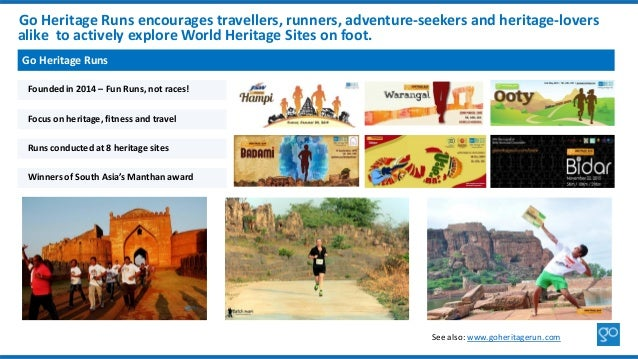 Go Heritage Runs encourages travellers, runners, adventure-seekers and heritage-lovers alike to actively explore World Her...