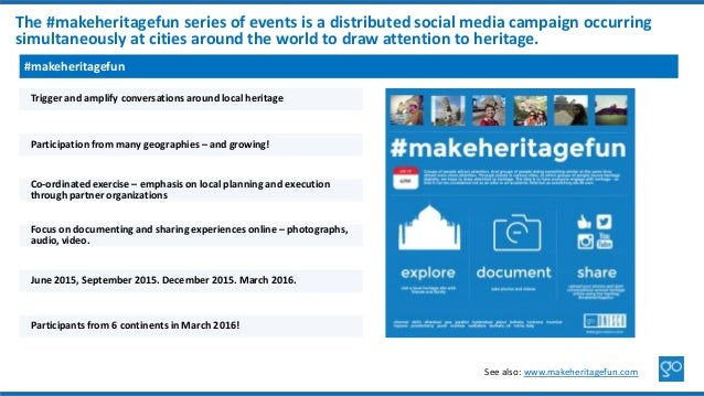 The #makeheritagefun series of events is a distributed social media campaign occurring simultaneously at cities around the...