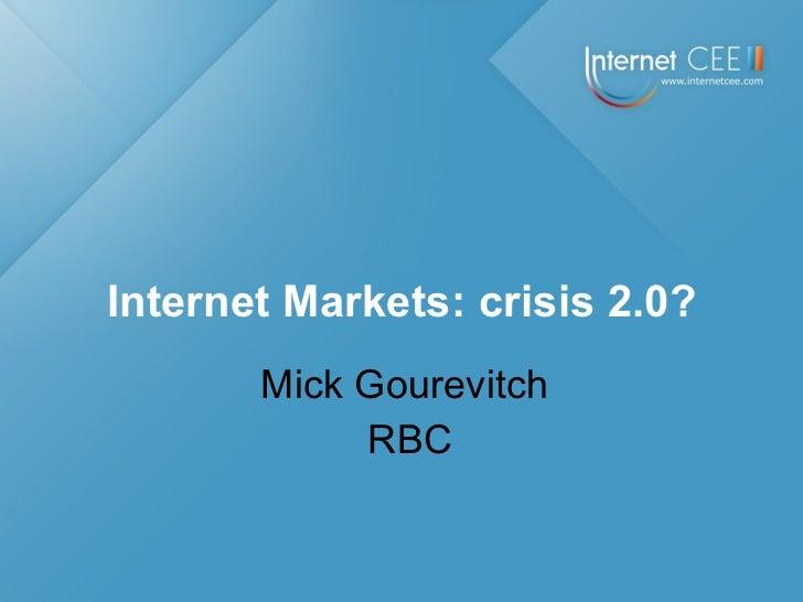Mick Gourevitch RBC Internet Markets: crisis 2.0?