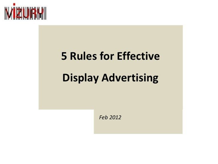5 Rules for EffectiveDisplay Advertising        Feb 2012
