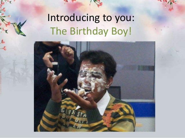 Introducing to you: The Birthday Boy!
