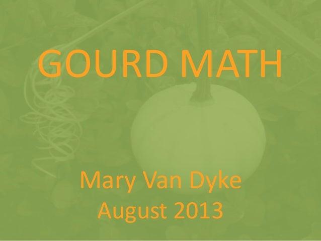 GOURD MATH Mary Van Dyke August 2013