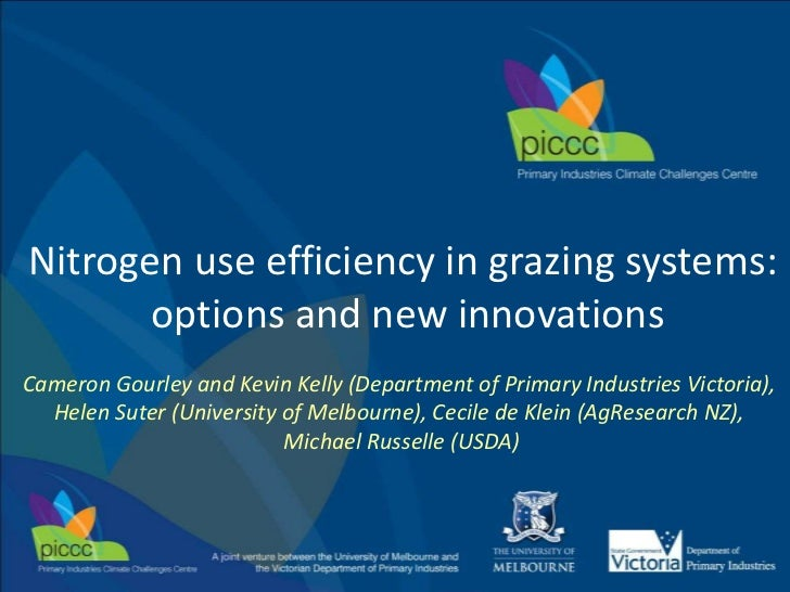 Nitrogen use efficiency in grazing systems:       options and new innovationsCameron Gourley and Kevin Kelly (Department o...